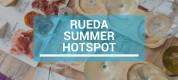 Rueda summer hotspot